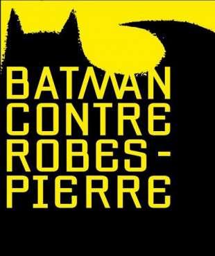 image de BATMAN CONTRE ROBESPIERRE